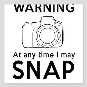 "Warning may snap photographer Square Car Magnet 3"""