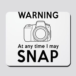 Warning may snap photographer Mousepad