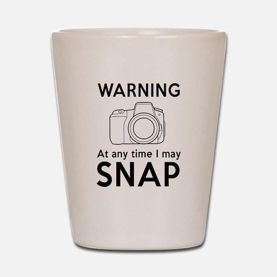Warning may snap photographer Shot Glass