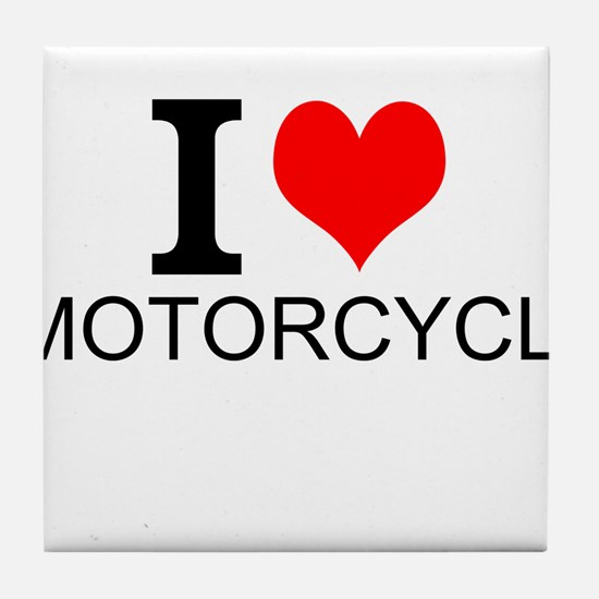 I Love Motorcycles Tile Coaster