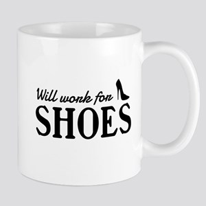 Will work for shoes Mugs