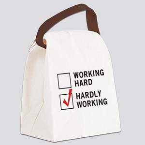 working hard hardly working Canvas Lunch Bag