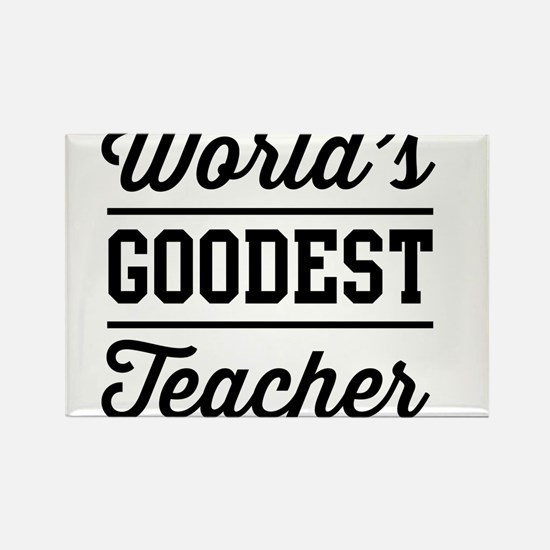 World's goodest teacher Magnets