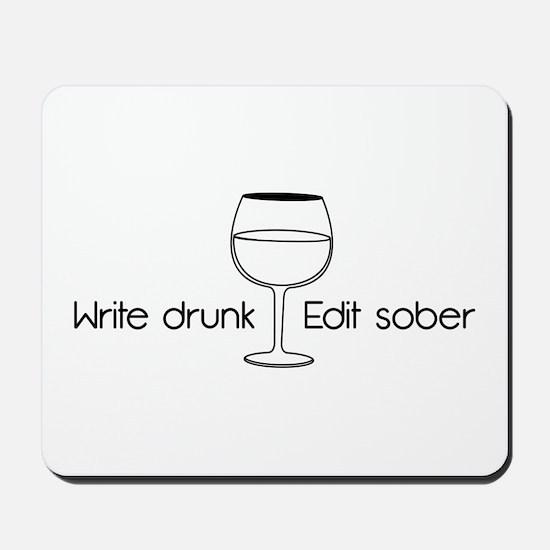 Write drunk, edit sober Mousepad