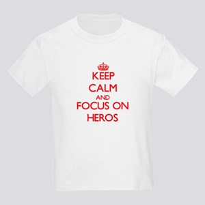 Keep Calm and focus on Heros T-Shirt