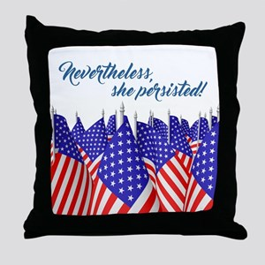 NEVERTHELESS, SHE PERSISTED! Throw Pillow