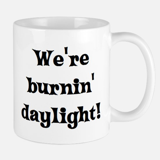 burning daylight Mug