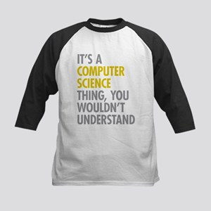 Its A Computer Science Thing Kids Baseball Jersey