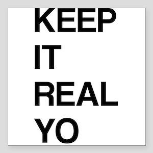 "Keep It Real Yo Square Car Magnet 3"" x 3"""