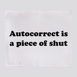 Autocorrect is a piece of shut Throw Blanket
