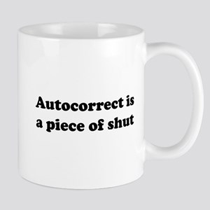 Autocorrect is a piece of shut Mugs