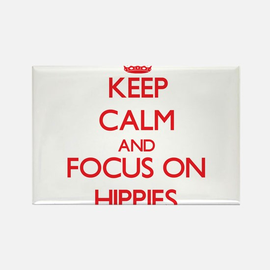 Keep Calm and focus on Hippies Magnets