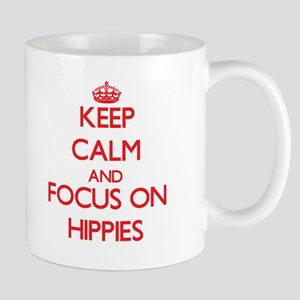 Keep Calm and focus on Hippies Mugs