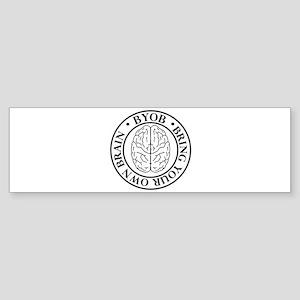 BYOB bring your own brain Bumper Sticker