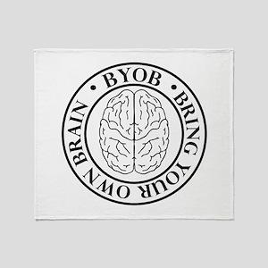 BYOB bring your own brain Throw Blanket