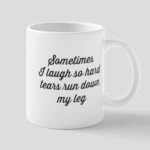 Sometimes I Laugh So Hard Tears Run Down My Leg Mu