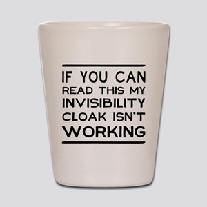 Invisibility cloak not working Shot Glass