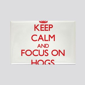 Keep Calm and focus on Hogs Magnets