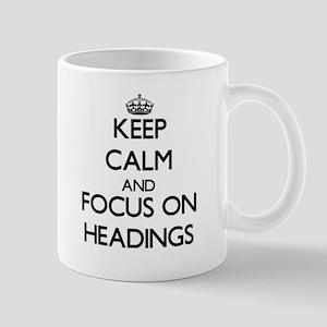 Keep Calm and focus on Headings Mugs