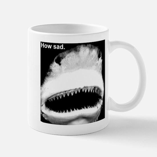 How sad shark. Mugs