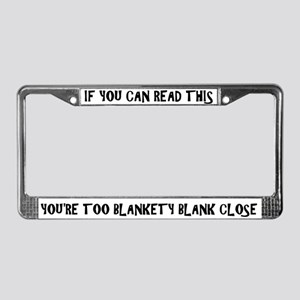 If You Can Read This License Plate Frame