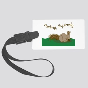Feeling Squirrely Luggage Tag