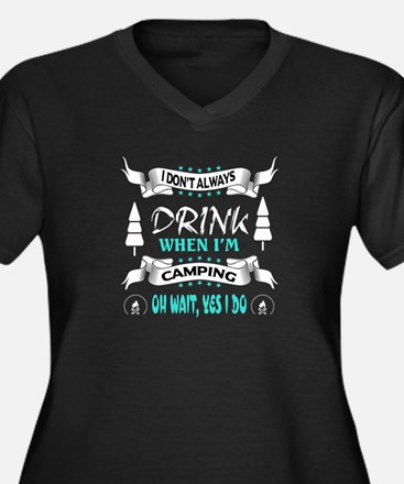 I Don't Always Drink T Shirt, Wh Plus Size T-Shirt