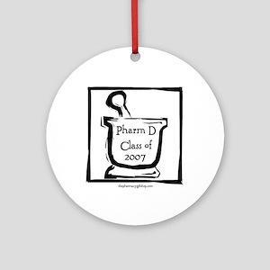 Pharm D Class of 2007 Ornament (Round)