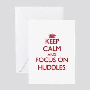 Keep Calm and focus on Huddles Greeting Cards