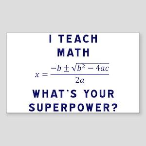 I Teach Math / What's Your Superpower? Sticker