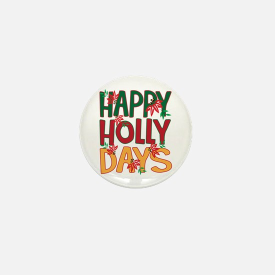 Happy Holly Days Mini Button