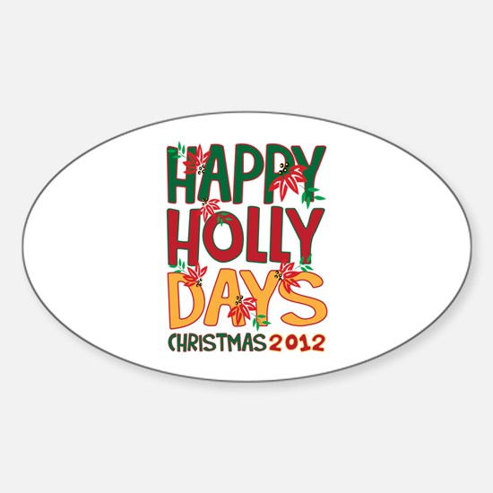 HAPPY HOLLY DAYS CHRISTMAS 2012 Decal