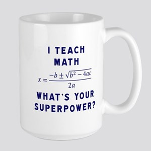 I Teach Math / What's Your Superpower? Mugs