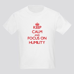 Keep Calm and focus on Humility T-Shirt