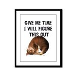 Give Me Time Framed Panel Print