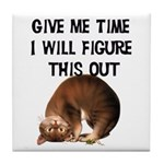Give Me Time Tile Coaster