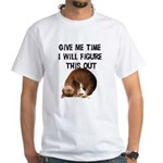 Give Me Time White T-Shirt