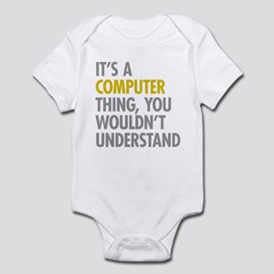 Its A Computer Thing Infant Bodysuit
