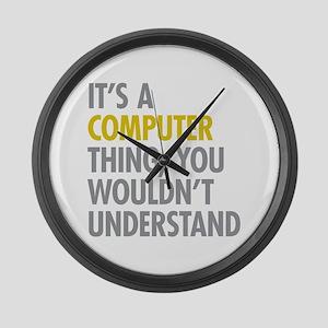 Its A Computer Thing Large Wall Clock