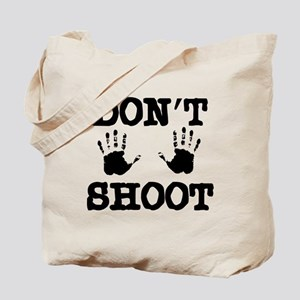 Don't Shoot! Tote Bag