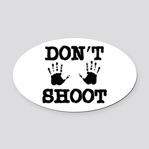 Don't Shoot! Oval Car Magnet