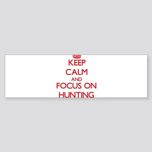 Keep Calm and focus on Hunting Bumper Sticker