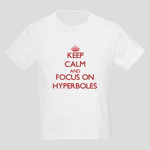 Keep Calm and focus on Hyperboles T-Shirt