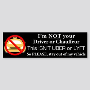 I'm NOT your Driver Bumper Sticker