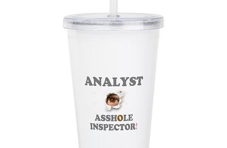 Analyst Asshole Inspector Acrylic Double Wall