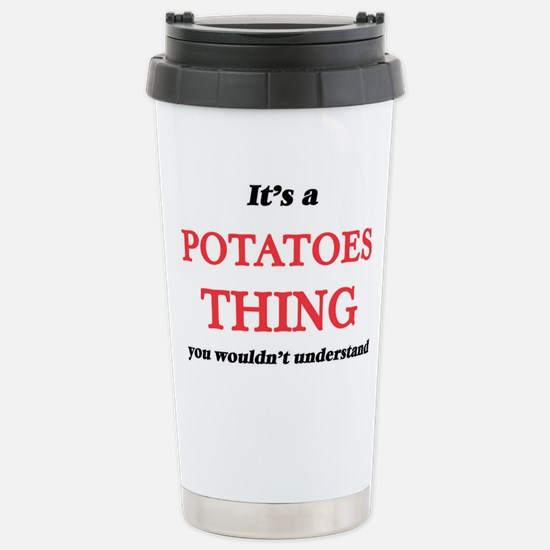 It's a Potatoes thi Stainless Steel Travel Mug