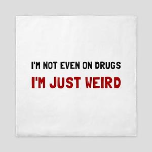 Not Drugs Just Weird Queen Duvet
