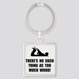 Too Much Wood Keychains