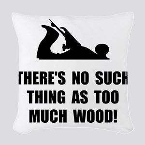 Too Much Wood Woven Throw Pillow