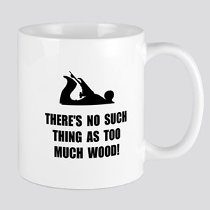 Too Much Wood Mugs